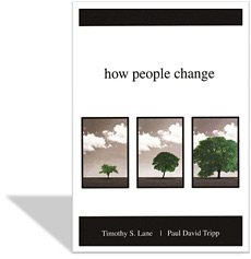 How People Change by Timothy S. Lane and Paul David Tripp